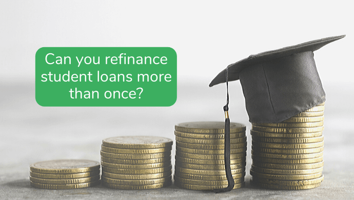Can You Refinance Student Loans More than Once? | Lendstart